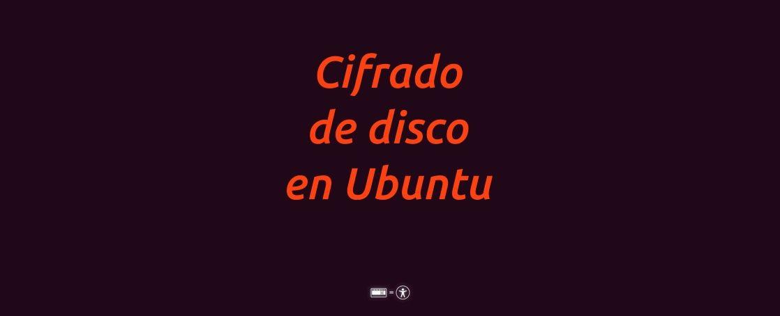 cifrado disco ubuntu